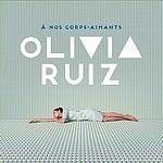 Olivia Ruiz – A nos corps-aimants