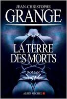 La terre des morts de Jean-Christophe Grange