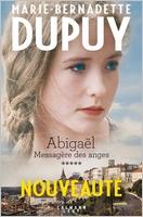 Abigaël, messagère des anges de Marie-Bernadette Dupuy