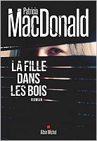 La fille dans les bois de Patricia Mac Donald