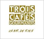 Trois cafés gourmands - Un air de rien