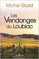 Michel Giard - Les vendanges du Loubiac