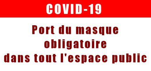 Covid-19 - Port du masque obligatoire dans tout l'espace public